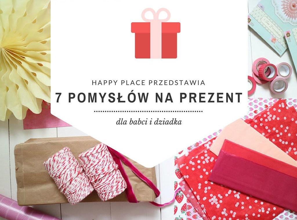 7 pomysłów na prezent dla babci i dziadka_happy_place