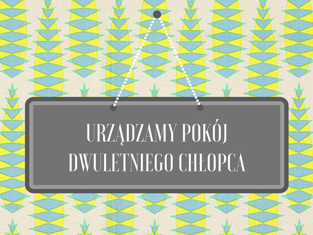 URZĄDZAMY POKÓJDWULETNIEGO CHŁOPCA_happy_place_10